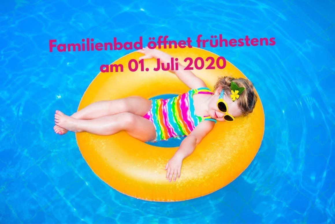 Familienbad öffnet frühestens am 01.Juli 2020
