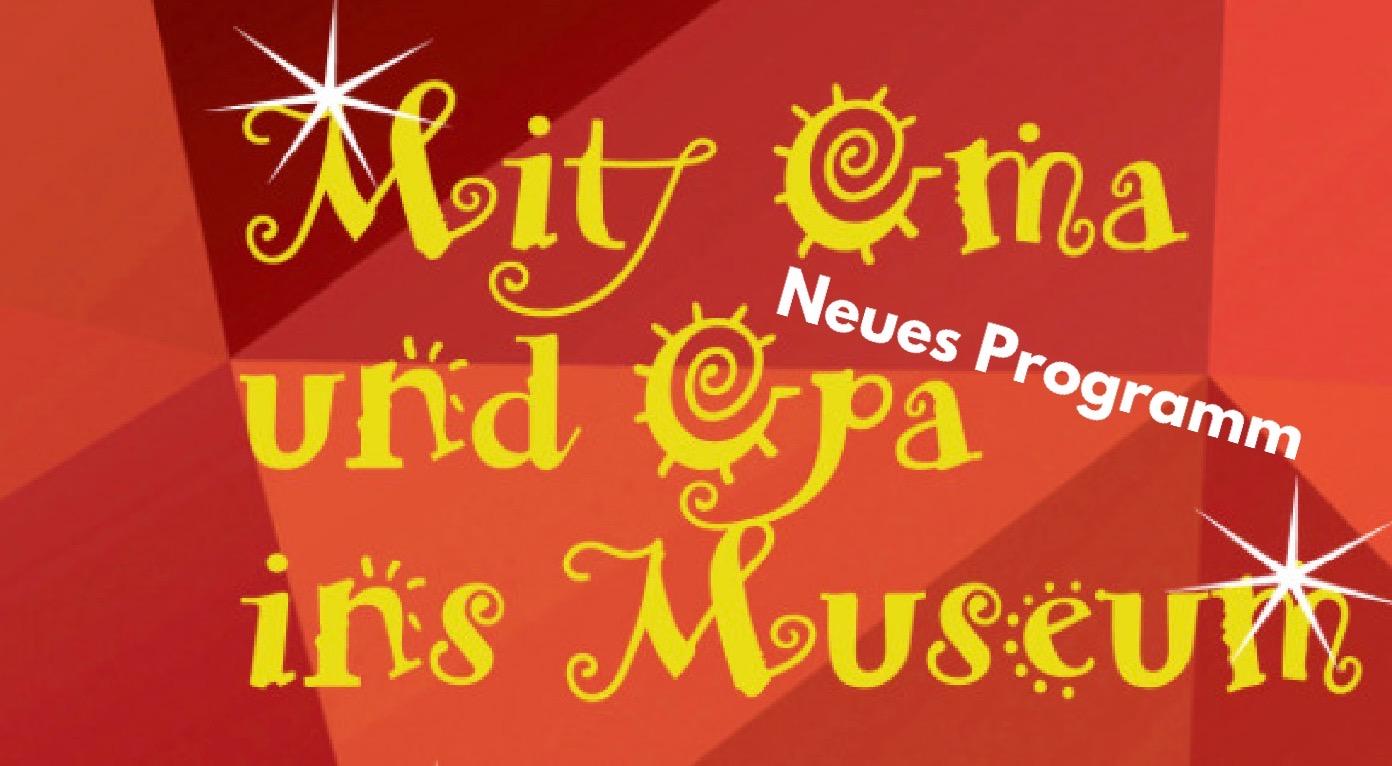 Neues Programm: Mit Oma und Opa ins Museum!