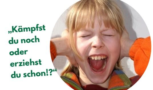 Eltern-Onlinekurs: Kämpfst Du noch - oder erziehst Du schon?!