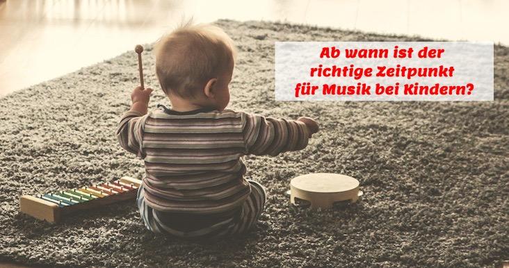 Ab wann ist der richtige Zeitpunkt für Musik bei Kindern?