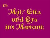 Mit Oma und Opa ins Museum: Schmieren und Salben hilft allenthalben