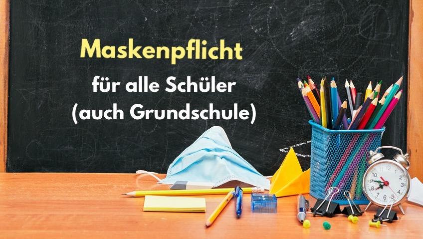 Maskenpflicht für alle Schüler