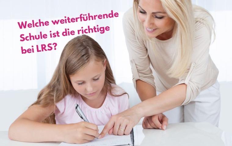 Welche weiterführende Schule ist die richtige für ein Kind mit LRS?