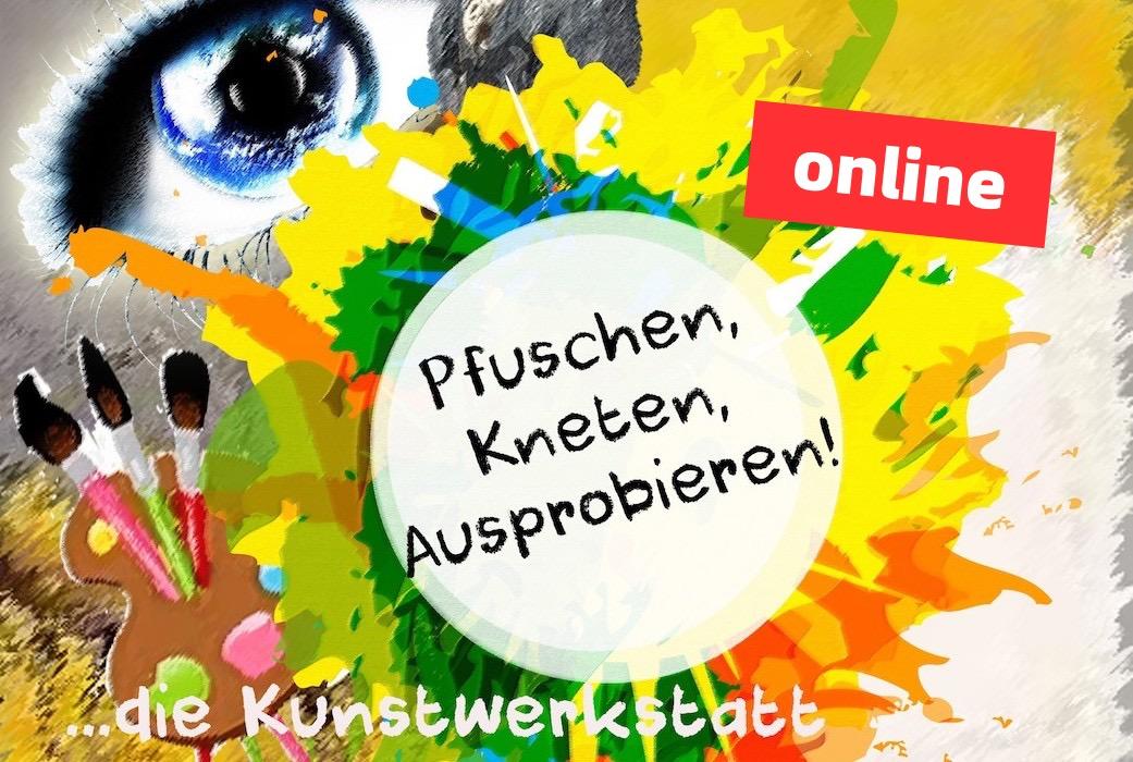 Pfuschen, Kneten, Ausprobieren - online!